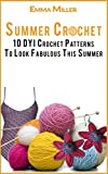 Crochet: 10 DYI Crochet Patterns To Look Fabulous (Crochet Patterns, Crochet Accessories, Crochet Stitches, Easy Crochet, Crocheting for Beginners)