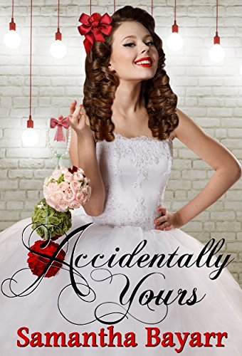 Accidentally Yours by Samantha Bayarr ebook deal