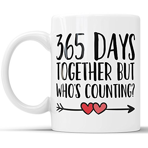 1st Anniversary Coffee Mug - 365 Days Together But Who's Counting Funny Wedding Anniversary Gift, 1 year Anniversary Gifts, Jubilee Gift Cup (11 oz)