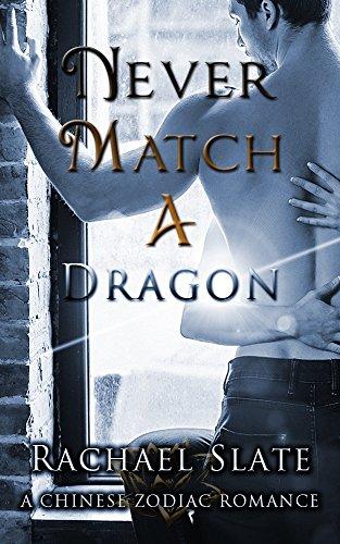 never-match-a-dragon-chinese-zodiac-romance-series-book-7