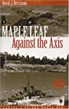 img - for Maple Leaf Against the Axis book / textbook / text book