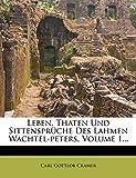 : Leben, Thaten Und Sittenspruche Des Lahmen Wachtel-Peters, Volume 1... (German Edition)
