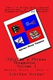 Sybrina's Phrase Thesaurus - Volume 1 (Sybrina's Phrase Thesaurus Book...