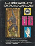 The Illustrated Anthology of Sorcery, Magic, and Alchemy, Grillot de Givry, 0883560186