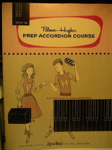 Palmer-Hughes Prep Accordion Course:book 2b (book 2b) (Palmer Hughes Prep Accordion Course)