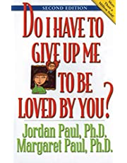 Do I Have To Give Up Me To Be Loved By You?: Second Edition
