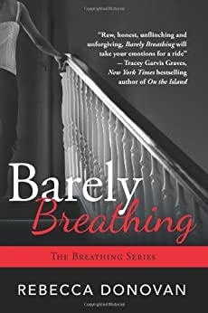 Barely Breathing (The Breathing Series, Book 2) by [Donovan, Rebecca]