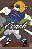 Mister Coach, J. P. Fowler, 0595364144