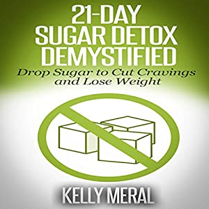 21-Day Sugar Detox Demystified Audiobook