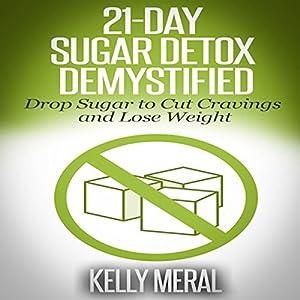 21-Day Sugar Detox Demystified Audiobook