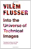 Into the Universe of Technical Images, Vilém Flusser, 081667020X