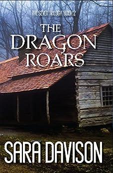 The Dragon Roars (The Seven Trilogy Book 2) by [Davison, Sara]
