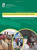 img - for Social Accounting Matrices and Multiplier Analysis: An Introduction with Excercises (Ifpri Food Security in Practice) by Clemens Breisinger (2010-04-04) book / textbook / text book