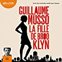 La Fille de Brooklyn suivi d'un entretien inédit avec l'auteur Audiobook by Guillaume Musso Narrated by Rémi Bichet
