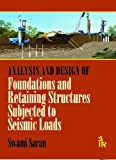 Analysis and Design of Foundations and Retaining Structures Subjecte, Saran, Swami, 9381141770