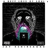 A Deep Loss of Soul [Explicit]