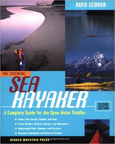 Book The Essential Sea Kayaker: A Complete Guide for the Open Water Paddler, Second Edition by David Seidman (2000-12-06)