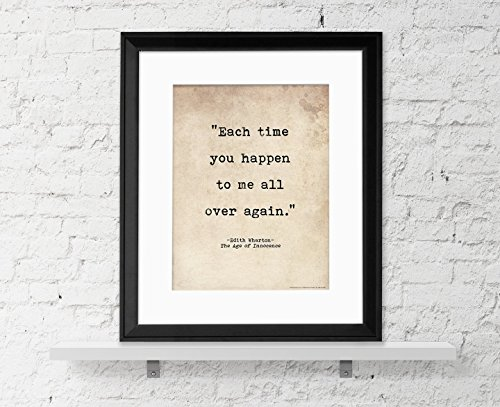 Each Time You Happen to Me All Over Again, Age Of Innocence Wharton Literary Print For Library, Office or Home. Romantic Quote Poster.