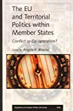 The EU and Territorial Politics Within Member States : Conflict or Co-Operation?, , 9004141650