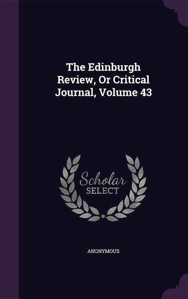Download The Edinburgh Review, or Critical Journal, Volume 43 pdf epub