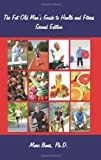 The Fat Old Man's Guide to Health and Fitness, Mark Bonis, 1602645906