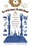 img - for Revolutionary Brotherhood: Freemasonry and the Transformation of the American Social Order, 1730-1840 (Published for the Omohundro Institute of Early ... History and Culture, Williamsburg, Virginia) book / textbook / text book