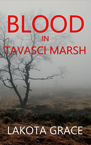 Blood in Tavasci Marsh: A small town police procedural set in the American Southwest (The Pegasus Quincy Mystery Series Book 2)