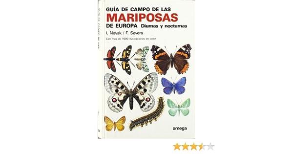 GUIA CAMPO DE LAS MARIPOSAS DE EUROPA GUIAS DEL NATURALISTA-INSECTOS Y ARACNIDOS: Amazon.es: NOVAK: Libros