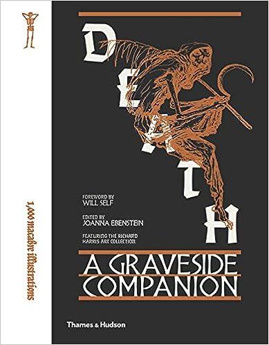 Image result for Death: A Graveside Companion, Joanna Ebenstein, ed., Thames & Hudson, 2017.