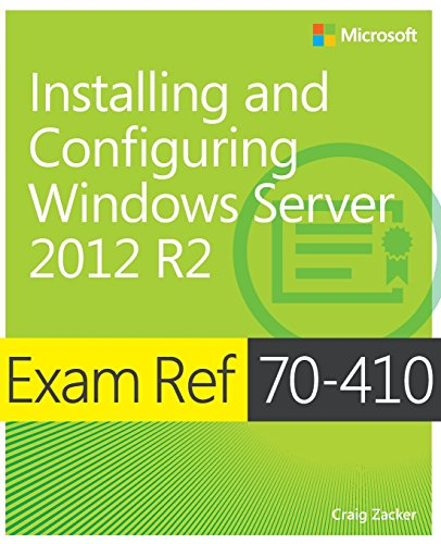 Exam Ref 70-410 Installing and Configuring Windows Server 2012 R2 (MCSA) (Exam 410 Installing And Configuring Windows Server 2012)