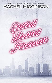 Every Wrong Reason by [Higginson, Rachel]