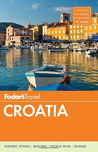Fodor's Croatia: with a Side Trip to Montenegro (Travel Guide)