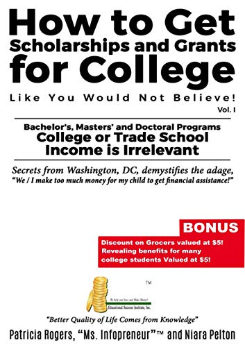 Grants For College >> How To Get Scholarships And Grants For College Like You Would Not Believe Vol 1