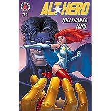 Alt-Hero #1: Tolleranza Zero (Alt★Hero) (Italian Edition)