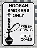 Hookah Smokers Only Design #1 Fresh Bowls Fresh Coals Road Parking Sign