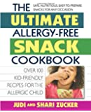 The Ultimate Allergy-Free Snack Cookbook: Delicious No-Sugar-Added Recipes for the Allergic Child