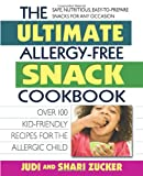 The Ultimate Allergy-Free Snack Cookbook, Judi Zucker and Shari Zucker, 075700346X