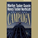 The Campaign | Marilyn Tucker Quayle,Nancy Tucker Northcott