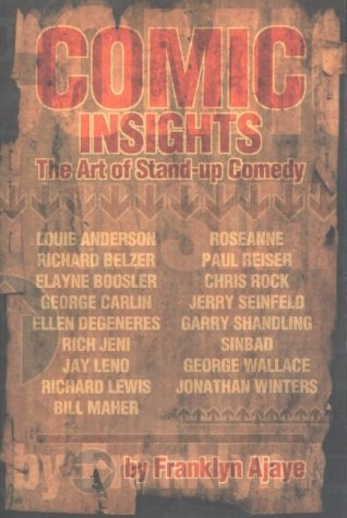 COMIC INSIGHTS: The Art of Stand-up Comedy by Franklyn Ajaye (2002-03-01) por Franklyn Ajaye