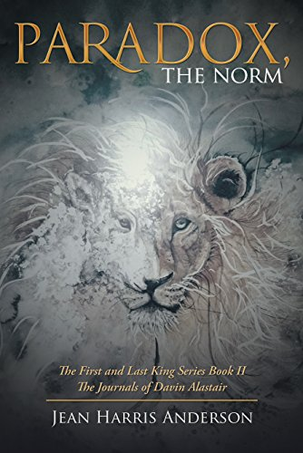 Paradox, the Norm: The First and Last King Series Book II the Journals of Davin Alastair