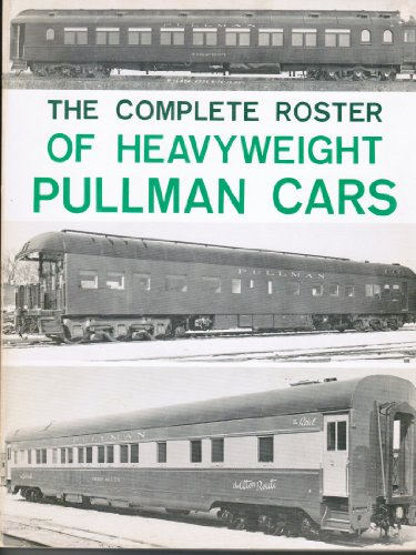 The Complete Roster of Heavyweight Pullman Cars
