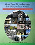 Never Too Old for Adventure Two Octogenarians Abroad, Sigrid Scholtz Novak and Richey Novak, 1463445318