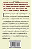 Katanga 1960-63: Mercenaries, Spies and the African Nation that Waged War on the World