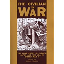 The Civilian in War: The Home Front in Europe, Japan and the USA in World War II