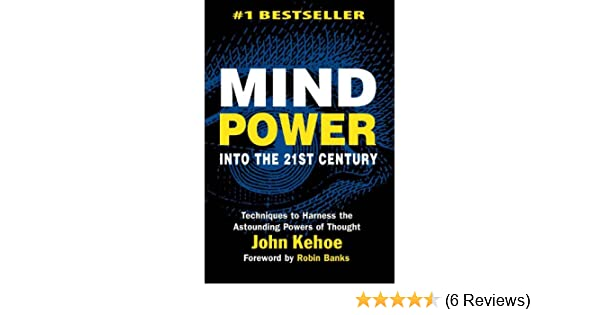Mind power into the 21st century ebook john kehoe amazon mind power into the 21st century ebook john kehoe amazon kindle store fandeluxe Choice Image