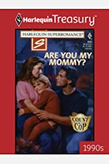Are You My Mommy? (Count on a Cop Book 823) Kindle Edition