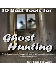 10 Best Tools for Ghost Hunting: A List of Recommended Equipment Used by Paranormal Investigators and How to Use Them.