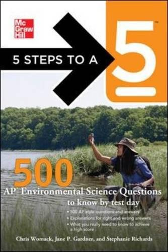 5 Steps to a 5: 500 AP Environmental Science Questions to Know by Test Day, First Edition (5 Steps to a 5 on the Advanced Placement Examinations Series)