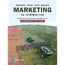 Marketing: An Introduction, Updated Sixth Canadian Edition with Integrated B2B Case Plus MyLab Marketing with Pearson eText -- Access Card Package (6th Edition)