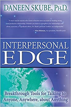 Book Interpersonal Edge: Breakthrough Tools for Talking to Anyone, Anywhere, about Anything